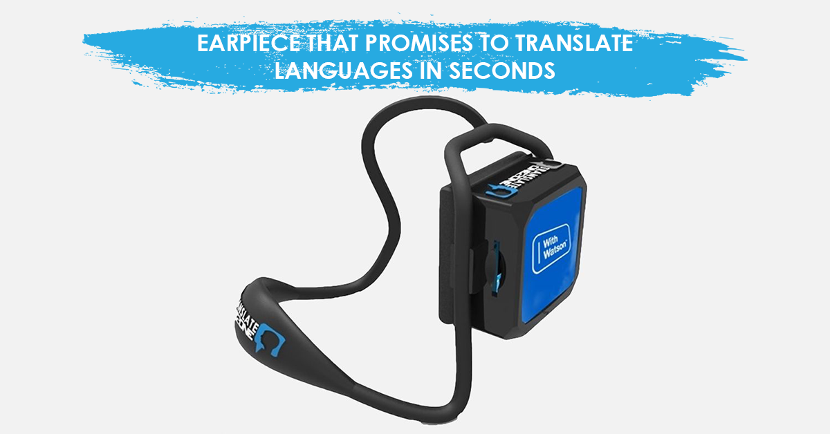 1e97a03dbf6 This in-ear earpiece language can translate languages offline - GBN