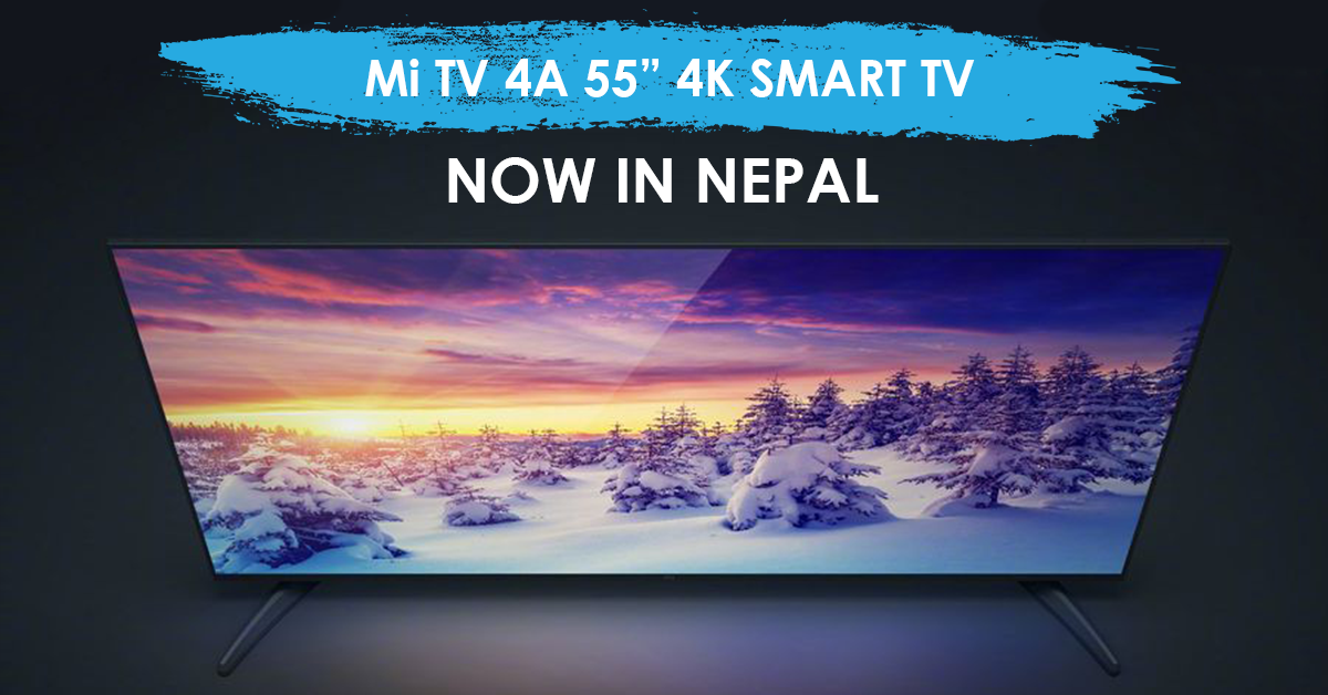 Mi TV 4A 55-inch Launched in Nepal – GadgetByte Nepal