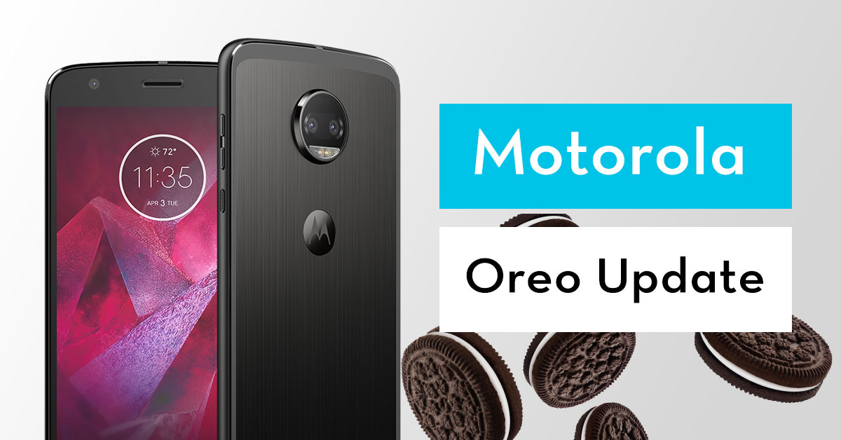 List Of Motorola Mobiles To Get Android 8 Oreo Update
