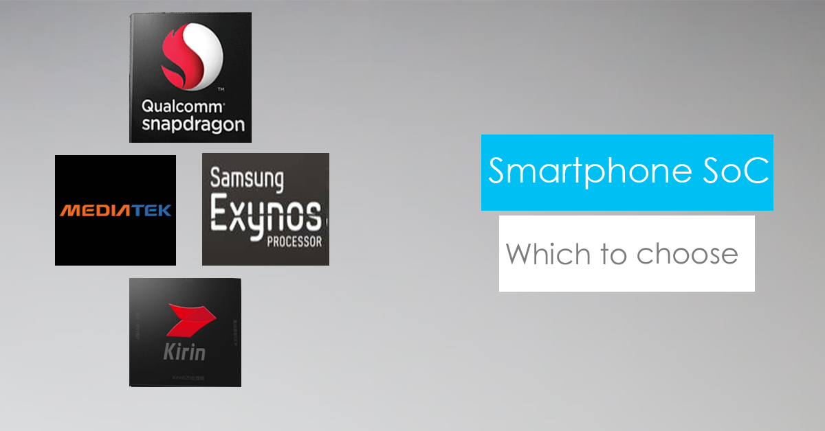 Things To Consider While Choosing A Smartphone Soc