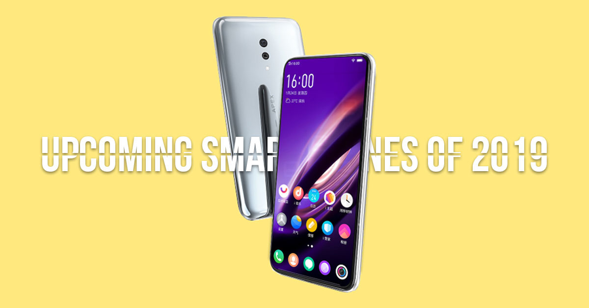 Upcoming smartphones of 2019: What can we expect this year?