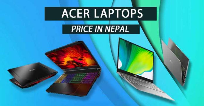 Acer Laptops Price in Nepal Specifications Availability Features