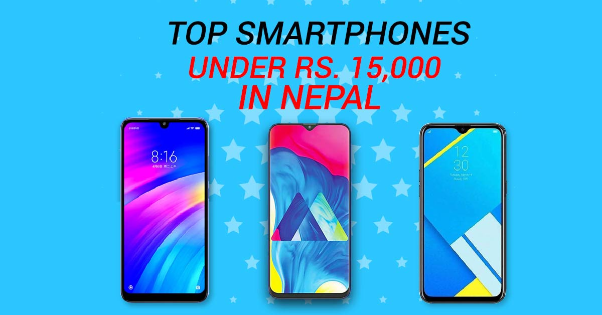 Top smartphones under 15000 in Nepal | Best budget mobiles