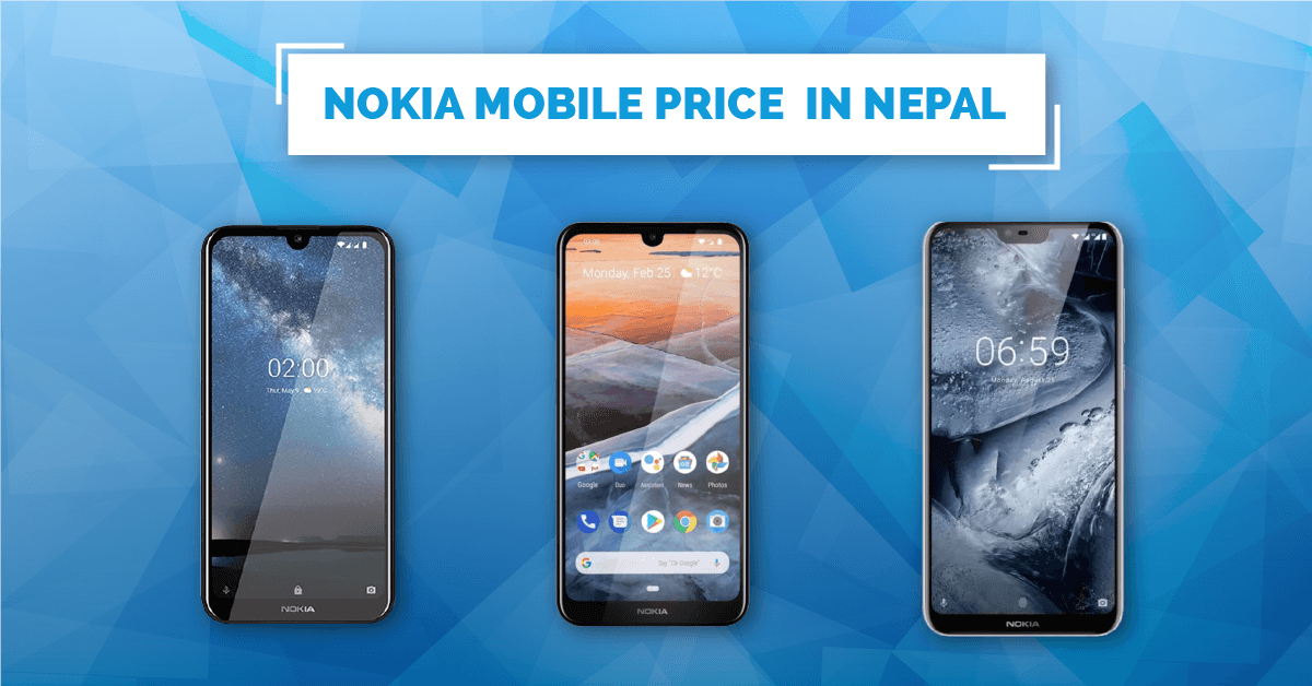 Nokia Mobiles price in Nepal | Latest Nokia phone models, specs