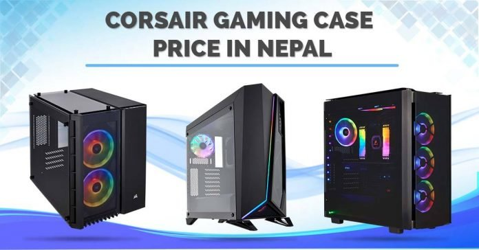 Corsair Gaming Cases Price in Nepal gaming PC accessories mid tower atx cases