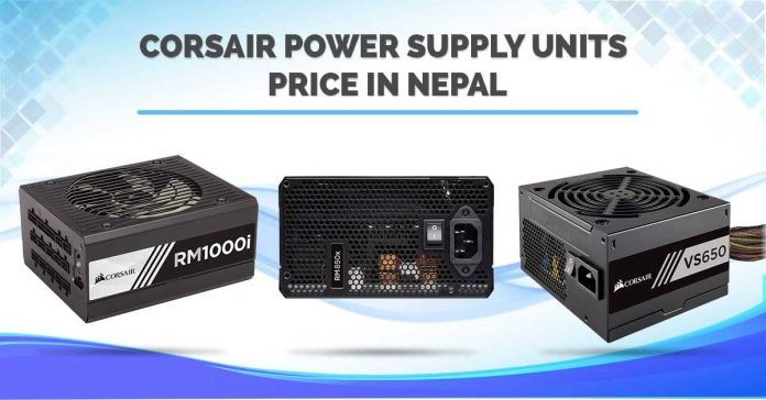 Corsair Power Supply Unit Price Nepal PSU specs availability gaming accessories custom pc build