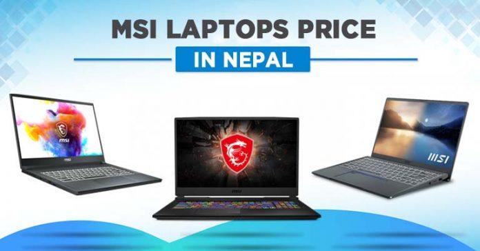 MSI Laptops Price in Nepal Updated 2021 GF GE GL GP GT Modern Prestige Summit Creator Bravo