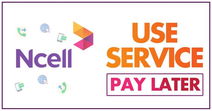 Ncell User Service Pay Later Offer