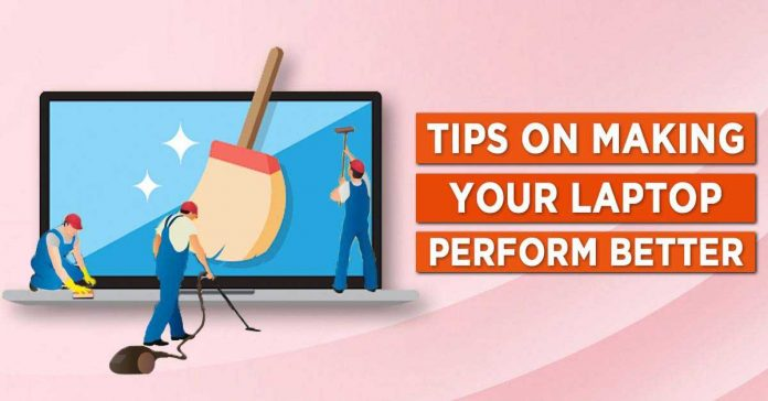 Tips to improve the performance of a laptop