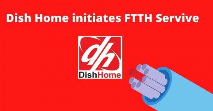 Dish Home starts Fiber internet