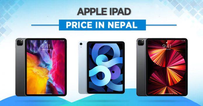 Apple iPad Price in Nepal 2021 Air Pro Mini 10.2