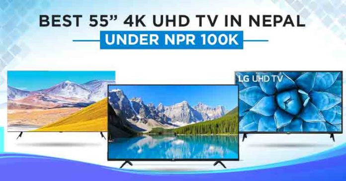 Best 55 4K UHD TV under 1 lakh in Nepal inches