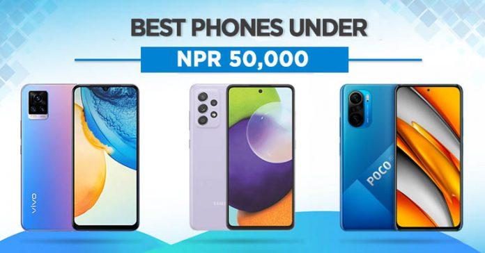 Best Phones Under 50000 in Nepal 2021 NPR 50 thousand 50K Rs. Samsung POCO Xiaomi Vivo OnePlus