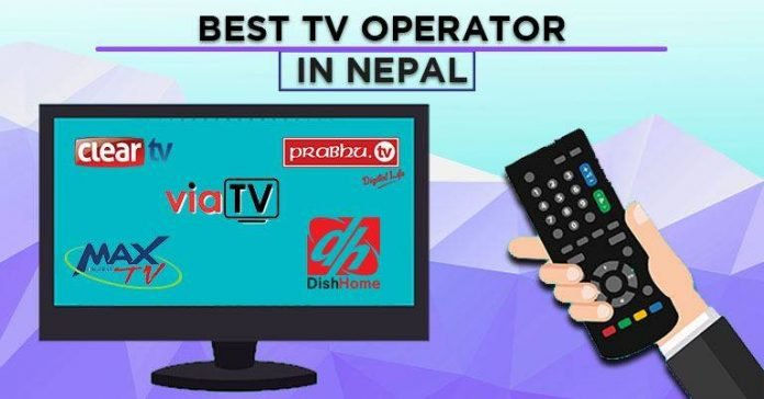Best TV Operators in Nepal Cable IPTV Vianet Worldlink ViaTV NetTV Prabhu Dish Home Clear Max