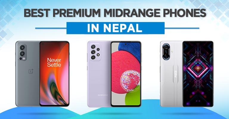 Best Premium Midrange Smartphones in Nepal [Updated] » Meroshare