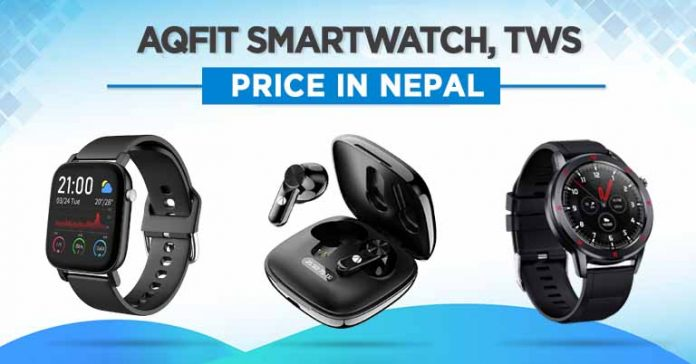 AQFiT Smartwatches TWS Earbuds Price in Nepal W11 W15 A11 Where to buy specs