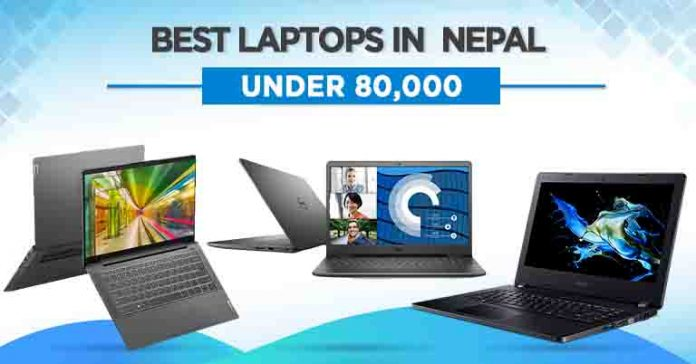 Best laptops under NPR 80000 in Nepal specs features availability