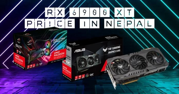 AMD Radeon RX 6900 XT Price in Nepal Asus TUF Gaming ROG Strix Specs Features Full Specifications