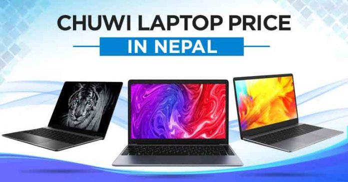Chuwi laptop price in Nepal budget notebook specifications launch availability