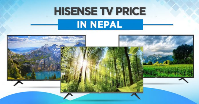 Hisense TV Price in Nepal Where to buy Availability